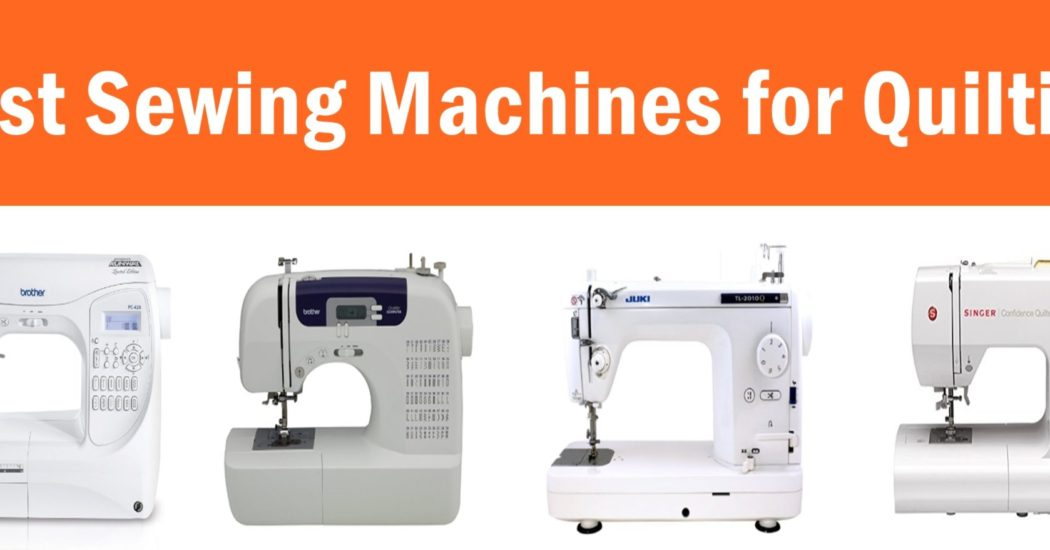 Best Sewing Machines For Quilting 40Top Picks 40 Unbiased Delectable Best Sewing Machine For Free Motion Quilting