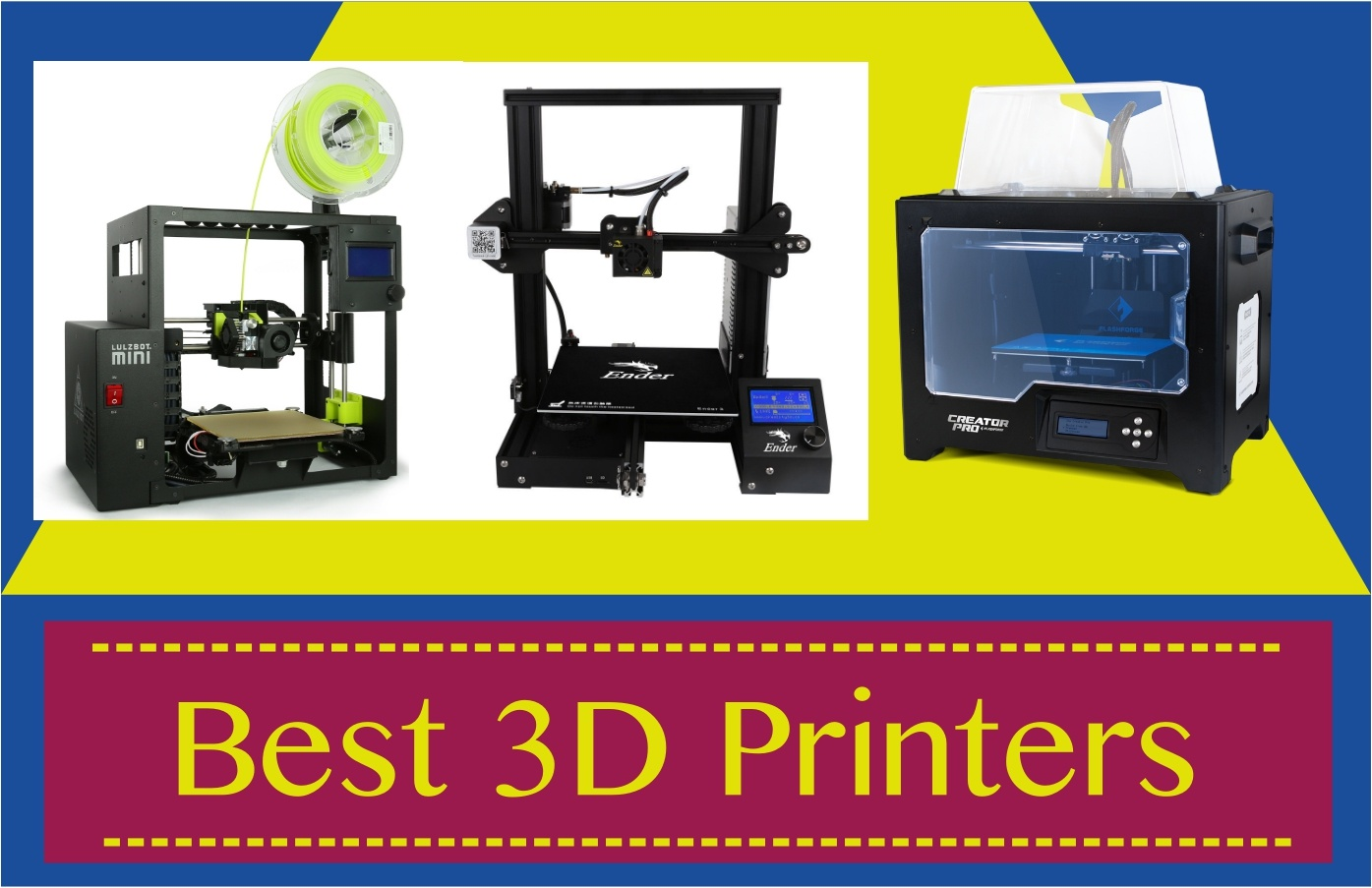 Best 3D Printers to Buy in 2019 | 10 Unbiased
